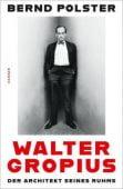 Walter Gropius, Polster, Bernd, Carl Hanser Verlag GmbH & Co.KG, EAN/ISBN-13: 9783446262638