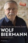 Warte nicht auf bessre Zeiten!, Biermann, Wolf, Ullstein Buchverlage GmbH, EAN/ISBN-13: 9783549074732