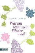 Warum blüht mein Flieder nicht?, Pape, Gabriella, DuMont Buchverlag GmbH & Co. KG, EAN/ISBN-13: 9783832164478