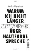 Warum ich nicht länger mit Weißen über Hautfarbe spreche, Eddo-Lodge, Reni, Tropen Verlag, EAN/ISBN-13: 9783608504194