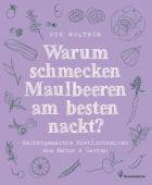 Warum schmecken Maulbeeren am besten nackt?, Woltron, Ute, Christian Brandstätter, EAN/ISBN-13: 9783850337168