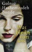 Was bleibt von uns, Hashemzadeh Bonde, Golnaz, Nagel & Kimche AG Verlag, EAN/ISBN-13: 9783312010899