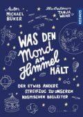 Was den Mond am Himmel hält, Büker, Michael, Franckh-Kosmos Verlags GmbH & Co. KG, EAN/ISBN-13: 9783440160268