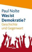 Was ist Demokratie?, Nolte, Paul, Verlag C. H. BECK oHG, EAN/ISBN-13: 9783406630286