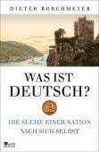 Was ist deutsch?, Borchmeyer, Dieter, Rowohlt Berlin Verlag, EAN/ISBN-13: 9783871340703