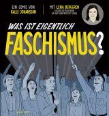 Was ist eigentlich Faschismus?, Berggren, Lena, Verlagshaus Jacoby & Stuart GmbH, EAN/ISBN-13: 9783946593638