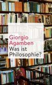 Was ist Philosophie?, Agamben, Giorgio, Fischer, S. Verlag GmbH, EAN/ISBN-13: 9783103972481
