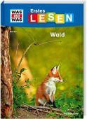 WAS IST WAS Erstes Lesen Band 6. Wald, Bischoff, Karin, Tessloff Medien Vertrieb GmbH & Co. KG, EAN/ISBN-13: 9783788626426