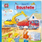 WAS IST WAS Kindergarten Band 15. Baustelle, Weller-Essers, Andrea, EAN/ISBN-13: 9783788619282