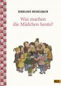 Was machen die Mädchen heute?, Heidelbach, Nikolaus, Beltz, Julius Verlag, EAN/ISBN-13: 9783407795816