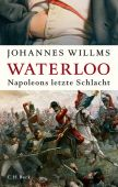 Waterloo, Willms, Johannes, Verlag C. H. BECK oHG, EAN/ISBN-13: 9783406676598
