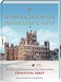 Weihnachten auf Highclere Castle, Countess of Carnarvon, Fiona, Knesebeck Verlag, EAN/ISBN-13: 9783957283962