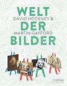 Welt der Bilder, Hockney, David/Gayford, Martin, Sieveking Verlag, EAN/ISBN-13: 9783944874494
