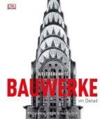 Weltberühmte Bauwerke im Detail, Wilkinson, Philip, Dorling Kindersley Verlag GmbH, EAN/ISBN-13: 9783831023233