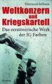 Weltkonzern und Kriegskartell, Jeffreys, Diarmuid, Blessing, Karl, Verlag GmbH, EAN/ISBN-13: 9783896672766