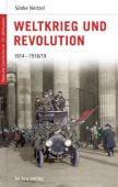 Weltkrieg und Revolution 1914-1918/19, Neitzel, Sönke, be.bra Verlag GmbH, EAN/ISBN-13: 9783898094030
