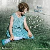 Wenn Martha tanzt, Saller, Tom, Hörbuch Hamburg, EAN/ISBN-13: 9783869092515