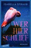 Wer hier schlief, Straub, Isabella, blumenbar Verlag, EAN/ISBN-13: 9783351050429