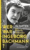 Wer war Ingeborg Bachmann?, Hartwig, Ina, Fischer, S. Verlag GmbH, EAN/ISBN-13: 9783100023032