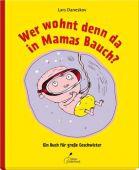 Wer wohnt denn da in Mamas Bauch?, Daneskov, Lars, Klett Kinderbuch Verlag GmbH, EAN/ISBN-13: 9783954700936