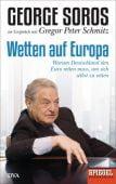 Wetten auf Europa, Schmitz, Gregor Peter/Soros, George, DVA Deutsche Verlags-Anstalt GmbH, EAN/ISBN-13: 9783421046321