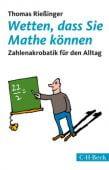 Wetten, dass Sie Mathe können, Rießinger, Thomas, Verlag C. H. BECK oHG, EAN/ISBN-13: 9783406714399
