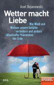 Wetter macht Liebe, Bojanowski, Axel, DVA Deutsche Verlags-Anstalt GmbH, EAN/ISBN-13: 9783421047632