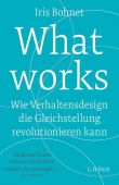 What works, Bohnet, Iris, Verlag C. H. BECK oHG, EAN/ISBN-13: 9783406712289