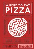 Where to Eat Pizza, Young, Daniel, Phaidon, EAN/ISBN-13: 9780714871165