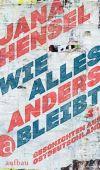 Wie alles anders bleibt, Hensel, Jana, Aufbau Verlag GmbH & Co. KG, EAN/ISBN-13: 9783351034825