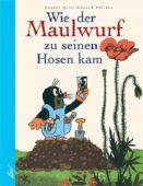 Wie der Maulwurf zu seinen Hosen kam, Petiska, Eduard, Leiv Leipziger Kinderbuchverlag GmbH, EAN/ISBN-13: 9783928885850