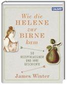Wie die Helene zur Birne kam, Winter, James, Callwey Verlag, EAN/ISBN-13: 9783766720412