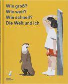 Wie groß? Wie weit? Wie schnell? Die Welt und ich, Die Gestalten Verlag GmbH & Co.KG, EAN/ISBN-13: 9783899558111