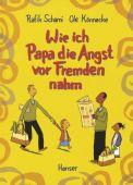Wie ich Papa die Angst vor Fremden nahm, Schami, Rafik/Könnecke, Ole, EAN/ISBN-13: 9783446203310