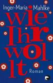 Wie Ihr wollt, Mahlke, Inger-Maria, Berlin Verlag GmbH - Berlin, EAN/ISBN-13: 9783833310775