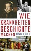 Wie Krankheiten Geschichte machen, Gerste, Ronald D, Klett-Cotta, EAN/ISBN-13: 9783608964004