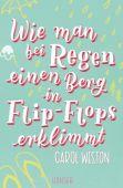 Wie man bei Regen einen Berg in Flip-Flops erklimmt, Weston, Carol, Carl Hanser Verlag GmbH & Co.KG, EAN/ISBN-13: 9783446262225