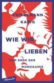 Wie wir lieben, Karig, Friedemann, blumenbar Verlag, EAN/ISBN-13: 9783351050382