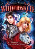 Wilderwald (1). Die Rückkehr der dunklen Magie, Cowell, Cressida, Arena Verlag, EAN/ISBN-13: 9783401603957