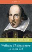 William Shakespeare in seiner Zeit, Gelfert, Hans-Dieter, Verlag C. H. BECK oHG, EAN/ISBN-13: 9783406659195