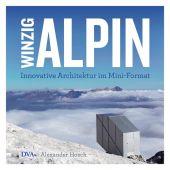 Winzig alpin, Hosch, Alexander, DVA Deutsche Verlags-Anstalt GmbH, EAN/ISBN-13: 9783421040930