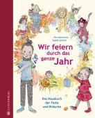 Wir feiern durch das ganze Jahr, Sokolowski, Ilka, Gerstenberg Verlag GmbH & Co.KG, EAN/ISBN-13: 9783836959063