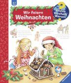 Wir feiern Weihnachten, Erne, Andrea, Ravensburger Buchverlag, EAN/ISBN-13: 9783473328710