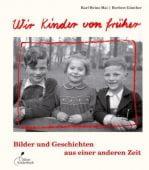 Wir Kinder von früher, Mai, Karl-Heinz/Günther, Herbert, Klett Kinderbuch Verlag GmbH, EAN/ISBN-13: 9783941411395