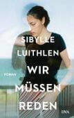 Wir müssen reden, Luithlen, Sibylle, DVA Deutsche Verlags-Anstalt GmbH, EAN/ISBN-13: 9783421047953