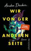 Wir von der anderen Seite, Decker, Anika, Ullstein Buchverlage GmbH, EAN/ISBN-13: 9783550200373