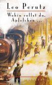 Wohin rollst du, Äpfelchen..., Perutz, Leo, Zsolnay Verlag Wien, EAN/ISBN-13: 9783552055346