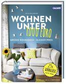 Wohnen unter 1.000 Euro, Ballmaier, Julia, Callwey Verlag, EAN/ISBN-13: 9783766722102