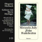 Zehn Wahrheiten, July, Miranda, Diogenes Verlag AG, EAN/ISBN-13: 9783257802047