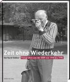 Zeit ohne Wiederkehr, Gäbler, Gerhard/Lindner, Bernd, Mitteldeutscher Verlag GmbH, EAN/ISBN-13: 9783954624584